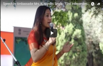 Speech by Ambassador Mrs. K. Nandini Singla - Celebration of 72nd Independence Day Celebration - Festival of India (15.08.2018)